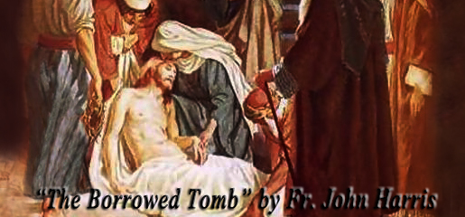 The Borrowed Tomb by Fr. John Harris