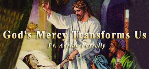 God's Mercy Transforms Us