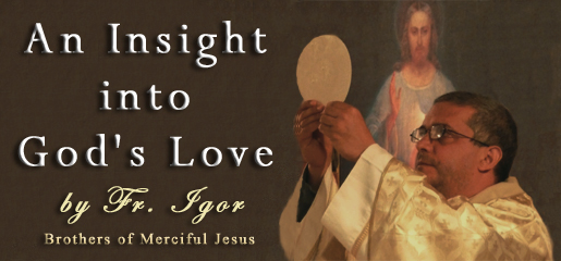 Insight into God's Love by Fr. Igor