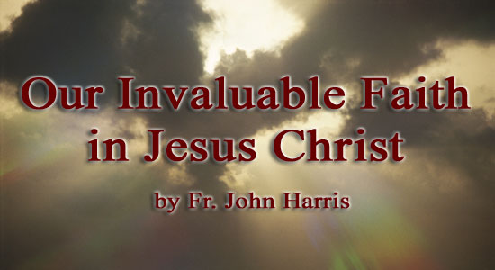 Our Invaluable Faith in Jesus Christ