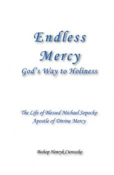 Endless Mercy - The Life of Bl. Michael Sopocko